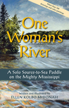 One Woman's River: A Solo Source-To-Sea Paddle on the Mighty Mississippi