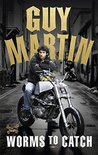 Guy Martin: Worms...