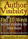 Author Visibility: Top 10 Ways to Get Visibility for Your Book