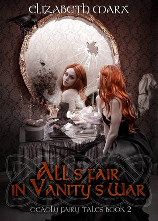 All's Fair in Vanity's War by Elizabeth Marx