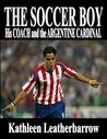 The Soccer Boy (The Coach and the Argentine Cardinal Book 4)