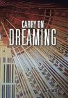 Carry on Dreaming