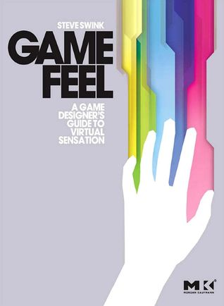 Game Feel by Steve Swink