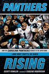 Panthers Rising: How the Carolina Panthers Roared to the Super Bowl-and Why They'll Be Back!
