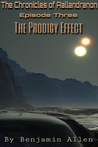 The Chronicles of Aallandranon: Episode Three - The Prodigy Effect