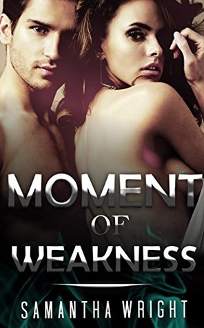 MILITARY ROMANCE COLLECTION: Moment of Weakness (Contemporary Soldier Alpha Male Romance Collection)