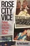 Rose City Vice by Phil Stanford