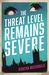 The Threat Level Remains Severe by Rowena Macdonald