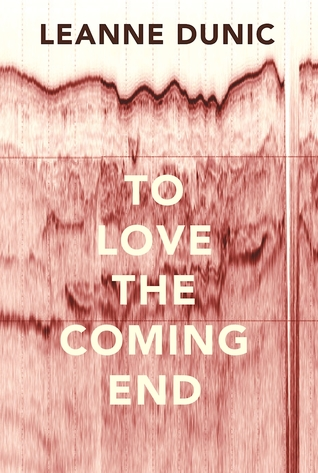 To Love the Coming End