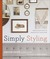 Simply Styling: Fresh  Easy Ways to Personalize Your Home