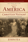Was America Founded as a Christian Nation?  A Historical Introduction Revised Edition