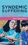 Syndemic Suffering: Social Distress, Depression, and Diabetes among Mexican Immigrant Wome (Advances in Critical Medical Anthropology)