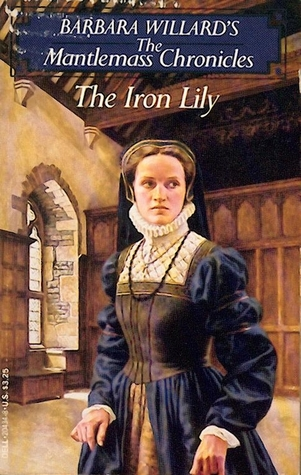 The Iron Lily (The Mantlemass Chronicles #6)