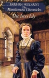 The Iron Lily (The Mantlemass Chronicles, Book #6)