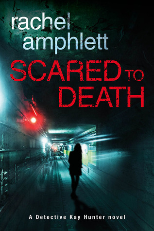 Scared to Death (Detective Kay Hunter, #1)