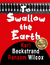To Swallow the Earth