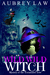 Mystery of the Tormented Tree (Wild Wild Witch #1)