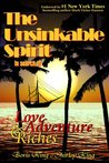 THE UNSINKABLE SPIRIT, In Search of Love, Adventure and Riches