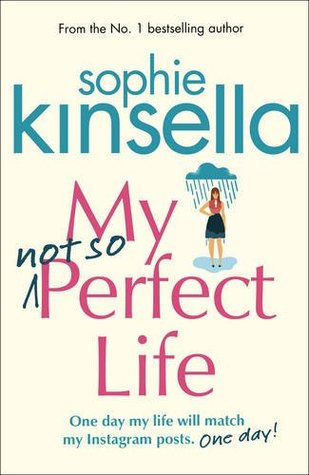 My Not So Perfect Life by Sophie Kinsella  Goodreads