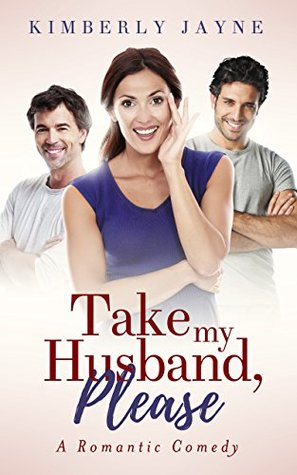 Take My Husband, Please!