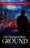 On Dangerous Ground: An epic Journey Begins...