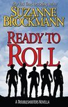Ready to Roll (Troubleshooters, #16.8)