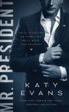 Mr. President by Katy Evans