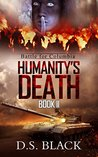 Humanity's Death: Road to Columbia (Humanity's Death: A Zombie Epic Book 2)