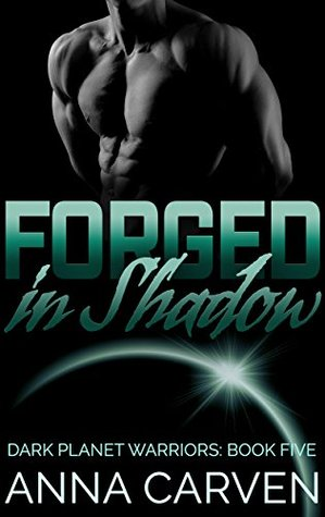 Forged in Shadow (Dark Planet Warriors, #5)