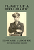 Flight of A Hell Hawk: The Autobiography of Edward J. Lopez, WWII Fighter Pilot