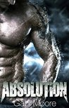 ABSOLUTION - A Dark Bad Boy Romance Novel