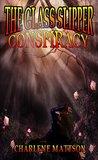 The Glass Slipper Conspiracy (William Tenys Book 2)