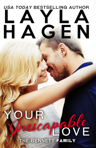 Your Inescapable Love (The Bennett Family, #4) - Layla Hagen