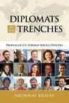 Diplomats in the Trenches: Profiles of U.S. Foreign Service Officers