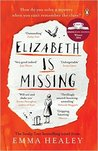 Elizabeth is Missing Paperback - 1 Jan 2015 by Emma Healey (Author)