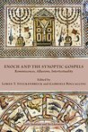 Enoch and the Synoptic Gospels: Reminiscences, Allusions, Intertextuality (Early Judaism and Its Literature Book 44)
