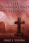 The Summerland Trilogy by Dale J. Young