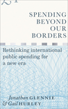 Spending Beyond Our Borders: Rethinking International Public Spending for a New Era