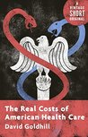 The Real Costs of American Health Care (Kindle Single) (A Vintage Short Original)