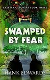 Swamped by Fear (Critter Catchers #3)