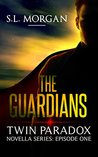 The Guardians: Twin Paradox (Episode One, The Guardians Novella Series)