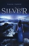 Silver (A Bandia Novel Book 1)