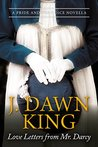Love Letters from Mr. Darcy by J. Dawn King