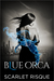 Blue Orca by Scarlet Risque