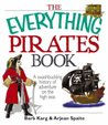 The Everything Pirates Book: A Swashbuckling History of Adventure on the High Seas