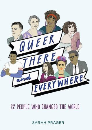 Queer There and Everywhere: 22 People Who Changed the World