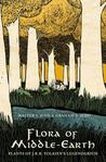 Flora of Middle-Earth: Plants of J.R.R. Tolkien's Legendarium