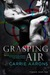 Grasping Air by Carrie Aarons