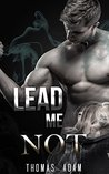 GAY ROMANCE: Lead Me Not (M/M Straight to Gay First Time Romance Collection) (Romance Collection Mix)