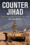 Counter Jihad: America's Military Experience in Afghanistan, Iraq, and Syria